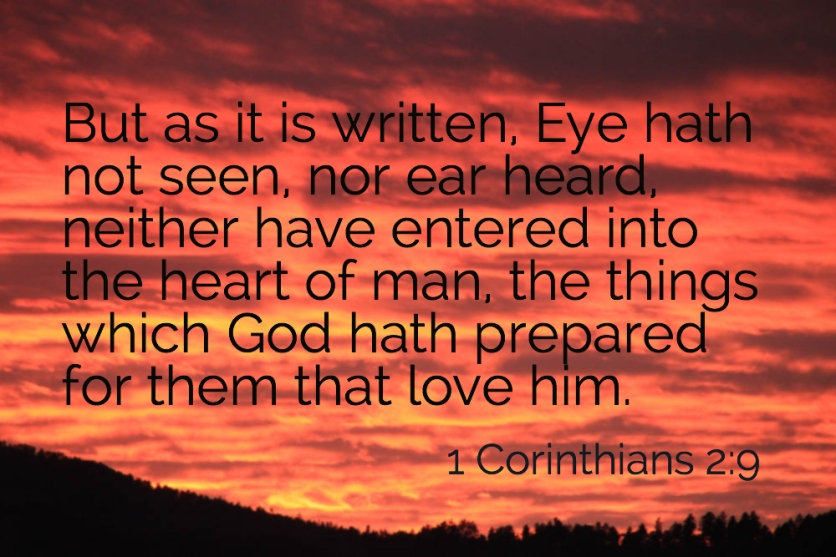 1 Corinthians 2_9 Eye Not Seen Ear Not Heard