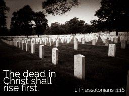 1 Thessalonians 4_16 Dead In Christ Rise First