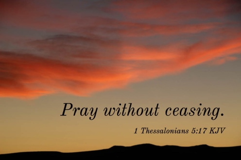 1 Thessalonians 5_17 KJV Pray Without Ceasing
