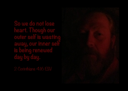 2 Corinthians 4-16 IMG_1621 Not Lose Heart Outer Self Wasting Inner Renewed