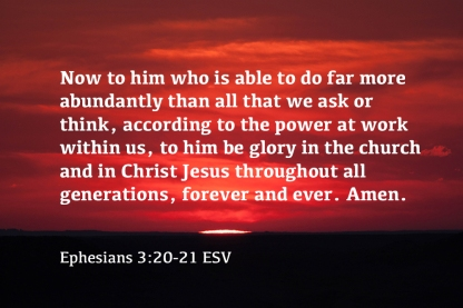 Ephesians 3_20-21 IMG_2247 Him Who Is Able Far More Abundantly