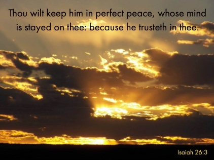 Isaiah 26_3 Perfect Peace Mind Stayed On Thee