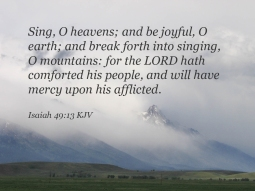 Isaiah 49_13 IMG_1173 Sing Heavens Mountains Lord Mercy