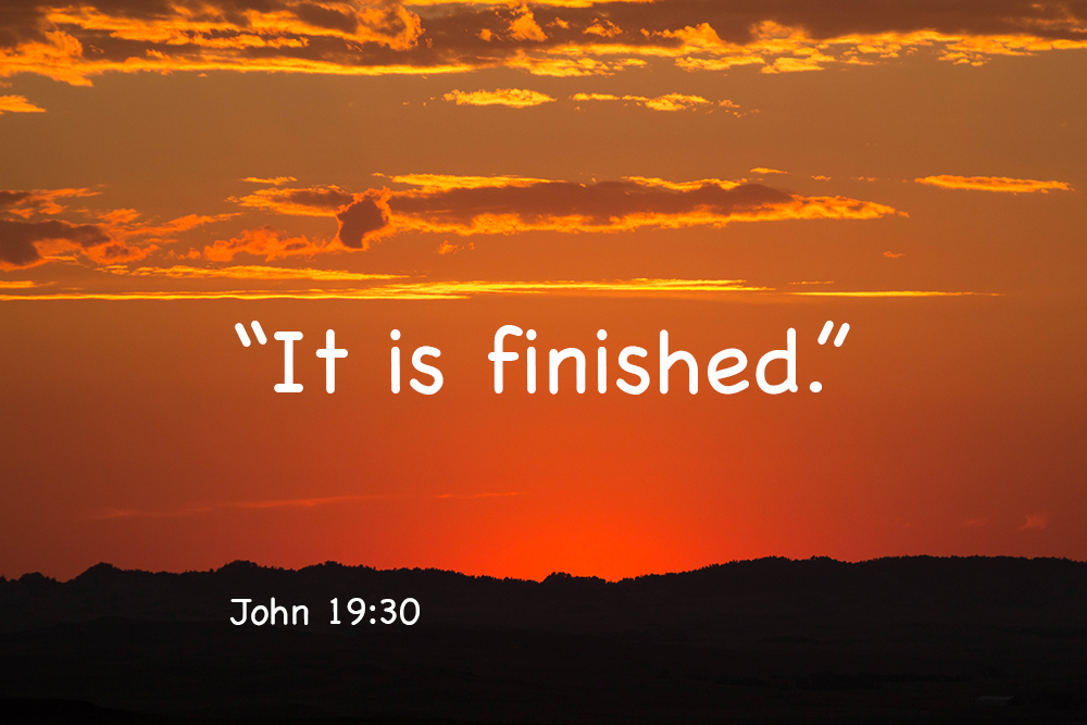 """It Is Finished."""