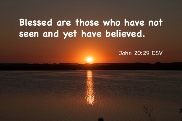 John 20_29 IMG_4084 Blessed Have Not Seen Yet Believed