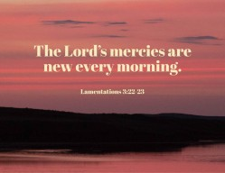 Lamentations 3_22-23 New Every Morning