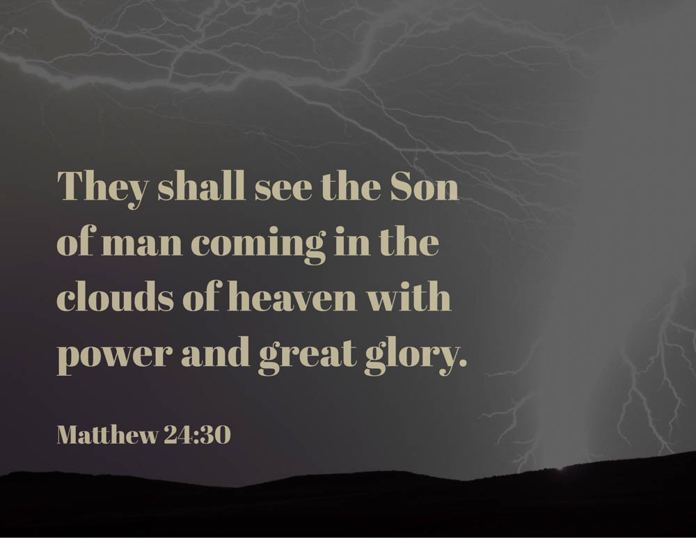 Coming Soon: Matt 24, Rev 6-8, Joel 2, Is 13, 60