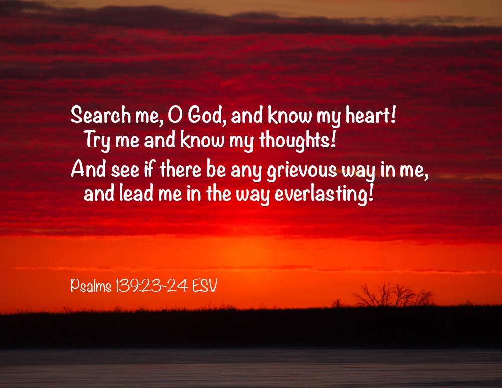 Search Me, O God, and Know MyHeart