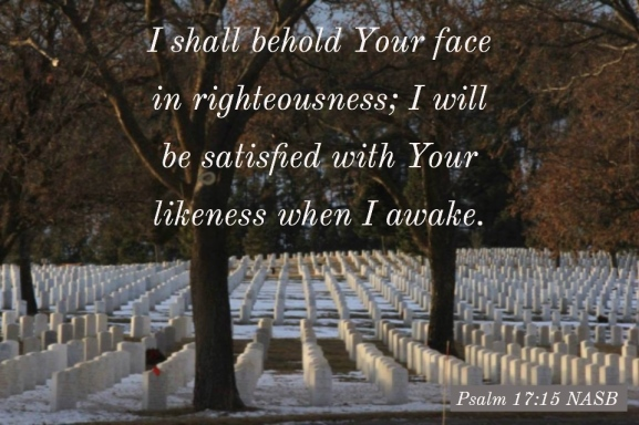Psalms 17_15 Behold Your Face Awake