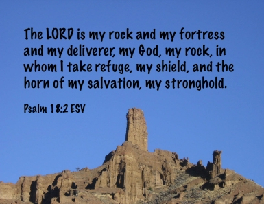 Psalms 18_2 IMG_0100 My Rock Fortress Deliverer