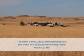 Psalms 24_1 NLT Earth is the Lords
