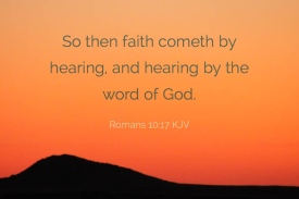 Romans 10_17 KJV Faith Hearing