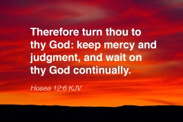Hosea 12-6 IMG_6757 Turn To God Keep Mercy Judgment Wait
