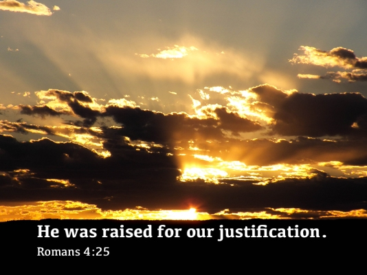 Romans 4_25 100_0522 Raised For Our Justification