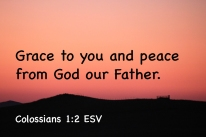 Colossians 1-2 IMG_3532 Grace Peace From God Father
