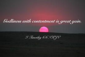 I Timothy 6-6 IMG_0465 Godliness Contentment Great Gain