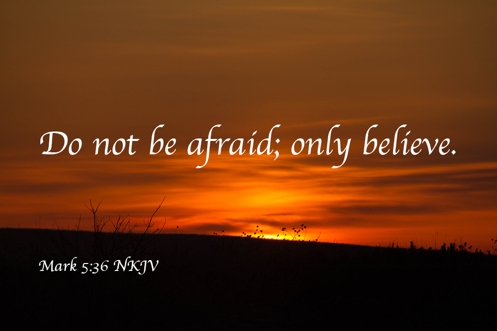Do Not Be Afraid – OnlyBelieve