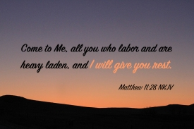 Matthew 11-28 IMG_3988 Come To Me All Labor Laden I Give You Rest