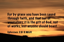 Ephesians 2-8-9 IMG_7619 Grace Saved Through Faith Gift God Not Works
