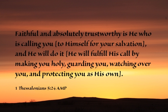1 Thessalonians 5-24 IMG_2468 Faithful He Calling You He Will Do It