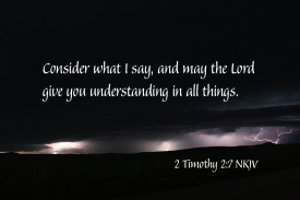 2 Timothy 2-7 IMG_2409 Consider Lord Give Understanding All Things