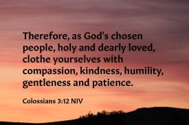 Colossians 3-12 IMG_1927 Clothe Yourselves Compassion Kindness Humility