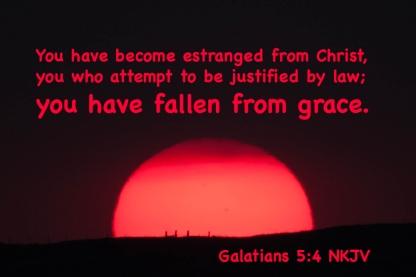 Galatians 5-4 IMG_0758 Estranged From Christ Fallen From Grace