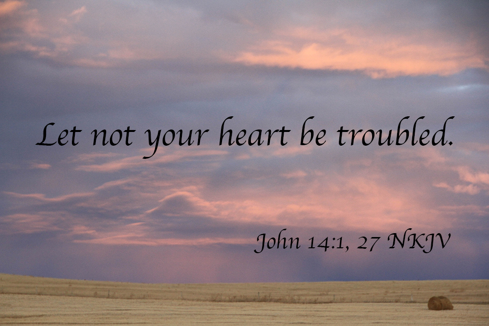 A Command – Let Not Your Heart BeTroubled