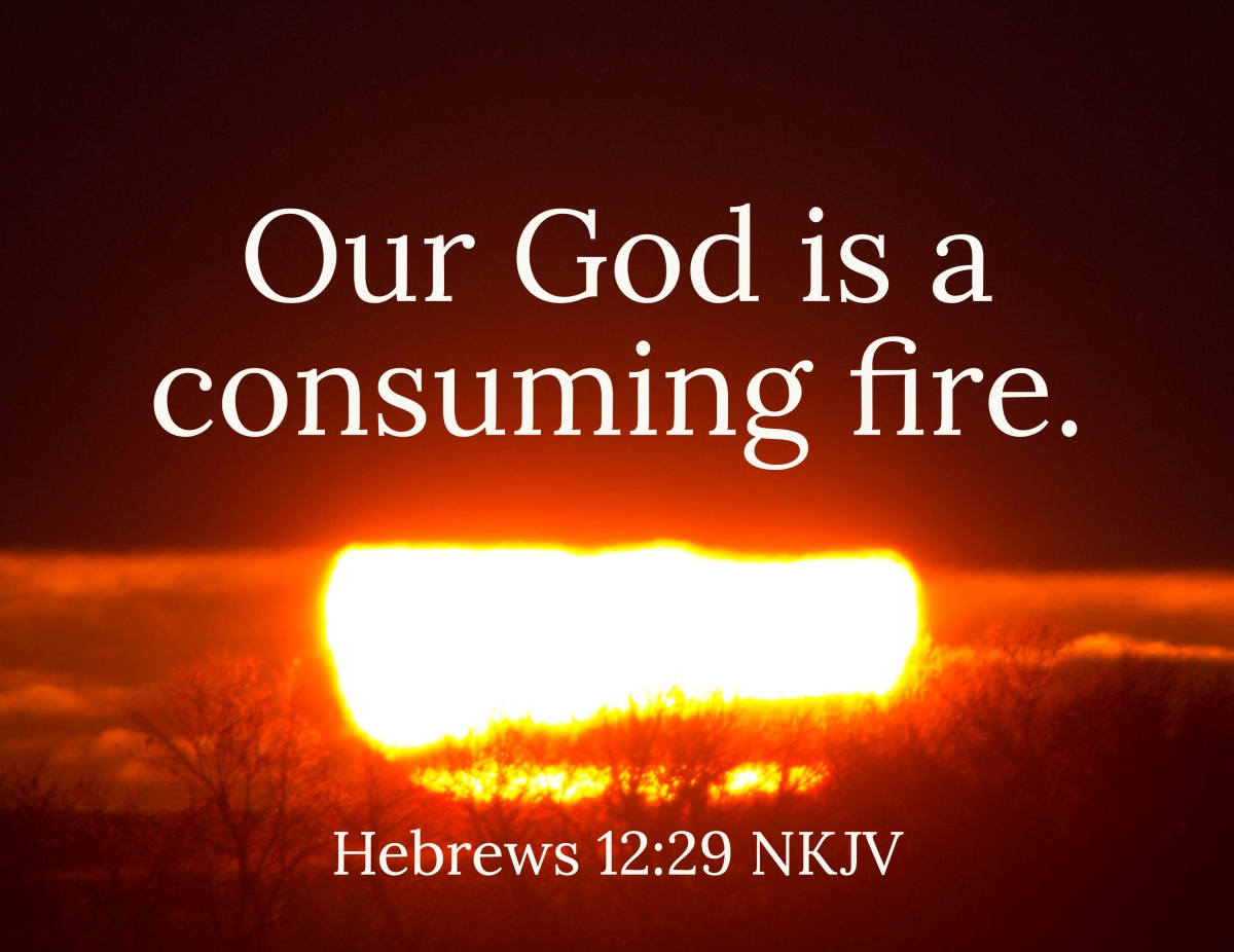 Our God is a Consuming Fire – The Fear of the Lord