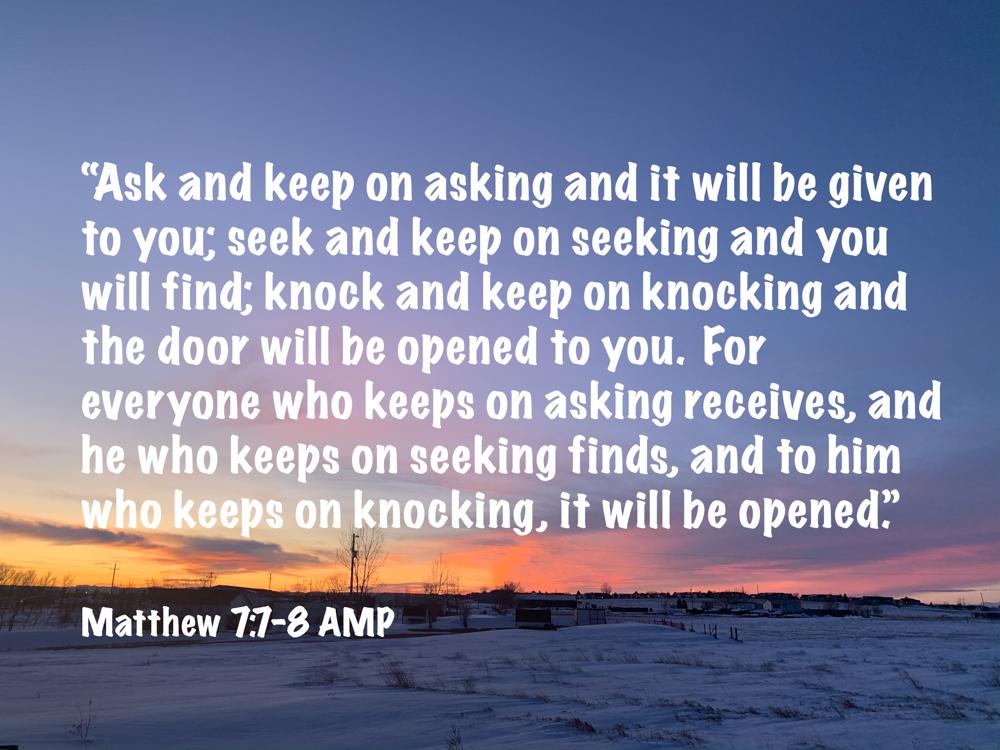 Keep on Asking, Seeking,Knocking